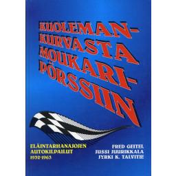Kirja kuolemankurvasta moukaripörssiin Eläintarhanajojen autokilpailut 1932-1963